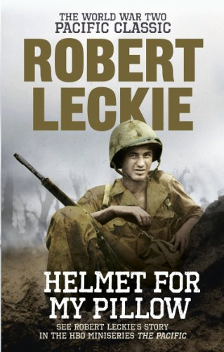 Helmet for My Pillow: The World War Two Pacific Classic by Robert Leckie