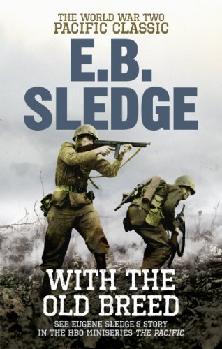With the Old Breed: The World War Two Pacific Classic by Eugene B. Sledge