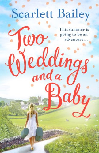 Two Weddings and a Baby by Scarlett Bailey