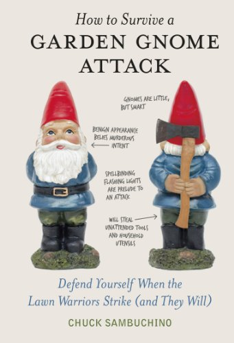 How to Survive a Garden Gnome Attack by Chuck Sambuchino