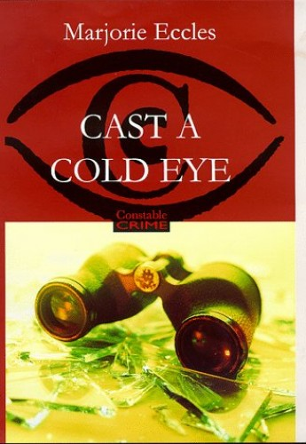 Cast a Cold Eye by Marjorie Eccles