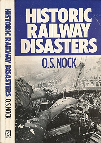Historic Railway Disasters by O. S. Nock