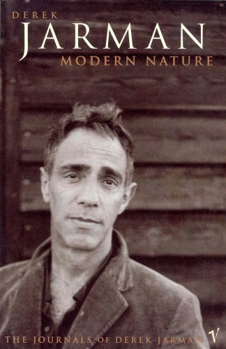Modern Nature: The Journals of Derek Jarman by Derek Jarman