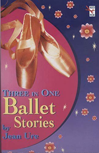 "Complete Ballet Stories: ""Hi There, Supermouse!"", ""Proper Little Nooryeff"", ""Star Turn"" by Jean Ure"