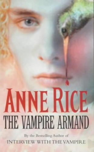 The Vampire Armand: The Vampire Chronicles: Volume 6