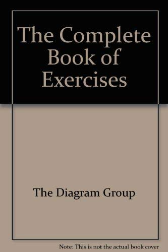 The Complete Book of Exercises by The Diagram Group