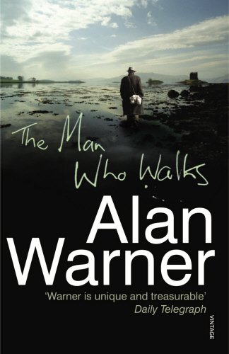 The Man Who Walks by Alan Warner