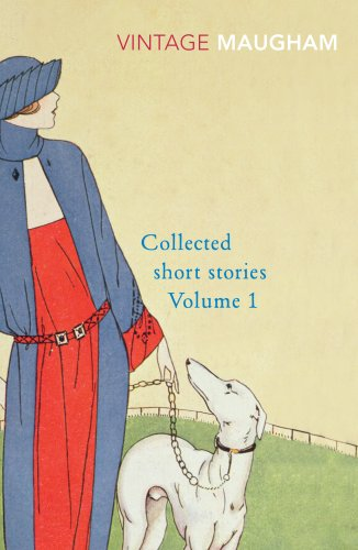 Collected Short Stories: Volume 1 by W. Somerset Maugham