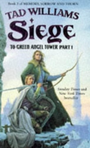 To Green Angel Tower: Pt. 1: Siege by Tad Williams