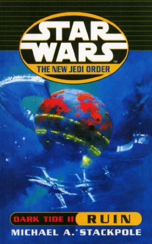 Star Wars: The New Jedi Order - Dark Tide Ruin by Michael A. Stackpole