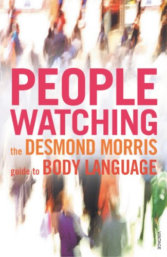 Peoplewatching: The Desmond Morris Guide to Body Language by Desmond Morris