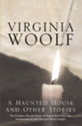 A Haunted House: The Complete Shorter Fiction by Virginia Woolf