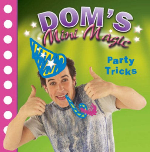 Dominic Wood's Mini Magic: Party Tricks by Dominic Wood