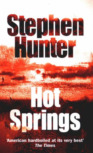 Hot Springs by Stephen Hunter