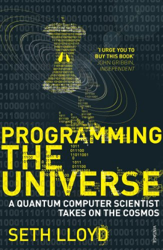 Programming The Universe: A Quantum Computer Scientist Takes on the Cosmos by Seth Lloyd