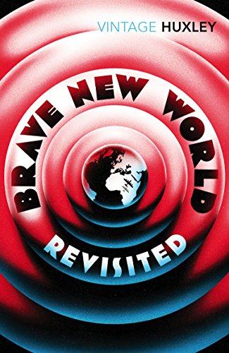 Brave New World Revisited by Aldous Huxley