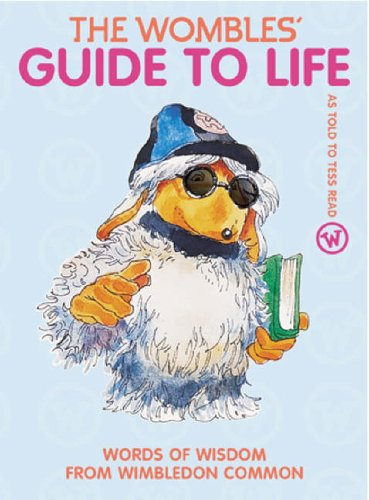 The Wombles Guide To Life by Tess Read