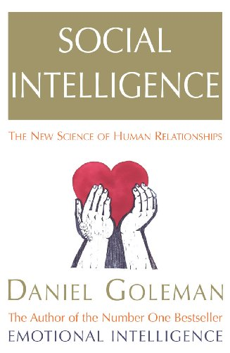Social Intelligence: The New Science of Human Relationships by Daniel Goleman