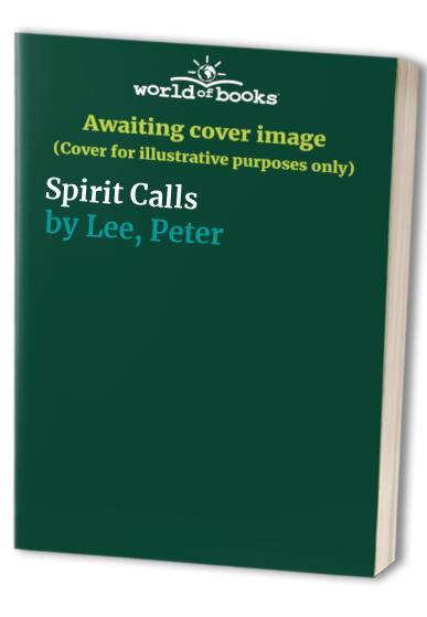 Spirit Calls by Peter Lee