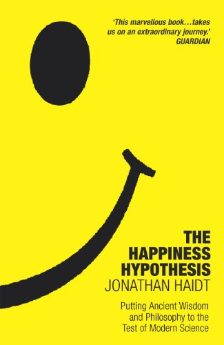 The Happiness Hypothesis: Putting Ancient Wisdom to the Test of Modern Science by Jonathan Haidt