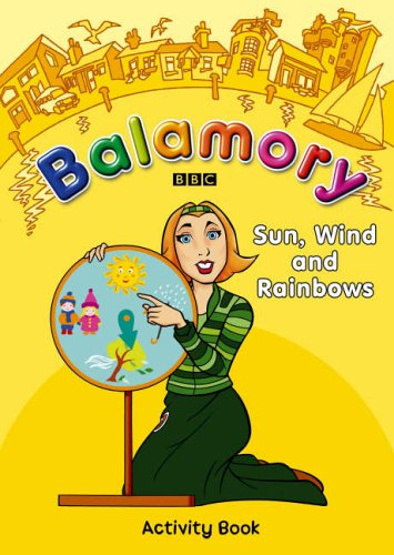 Balamory: Sun, Wind and Rainbows - an Activity Book by