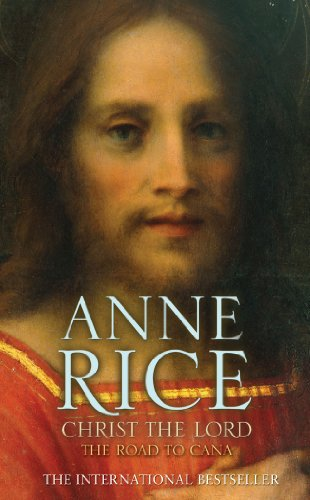 Christ the Lord The Road to Cana by Anne Rice