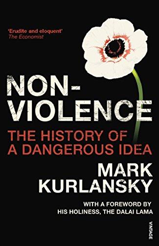 Nonviolence: The History of a Dangerous Idea by Mark Kurlansky