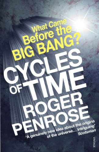 Cycles of Time: An Extraordinary New View of the Universe by Roger Penrose
