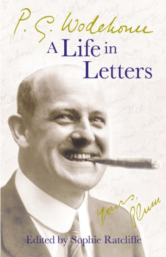 P.G. Wodehouse: A Life in Letters by P. G. Wodehouse