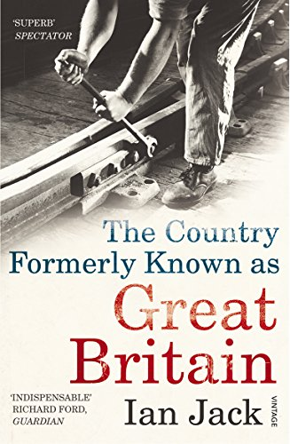 The Country Formerly Known as Great Britain by Ian Jack