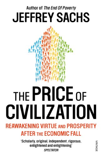 The Price of Civilization: Economics and Ethics After the Fall by Jeffrey D. Sachs