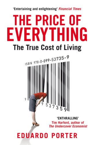 The Price of Everything: The True Cost of Living by Eduardo Porter