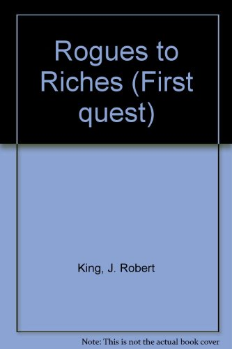 Rogues to Riches by J. Robert King
