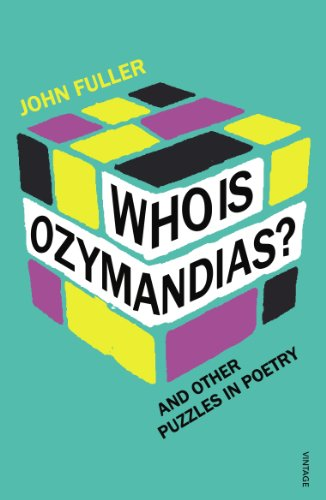 Who is Ozymandias?: And Other Puzzles in Poetry by Professor John Fuller