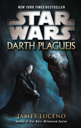 Star Wars: Darth Plagueis by James Luceno