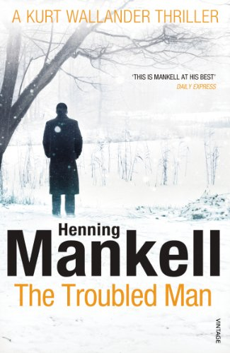 The Troubled Man: A Kurt Wallander Mystery by Henning Mankell