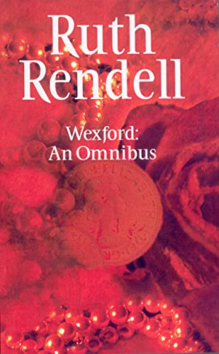 "Wexford Omnibus: ""From Doon with Death"", ""New Lease of Death"" and ""Best Man to Die"" by Ruth Rendell"