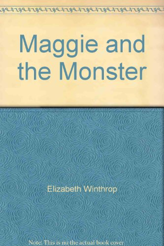 Maggie and the Monster by Elizabeth Winthrop