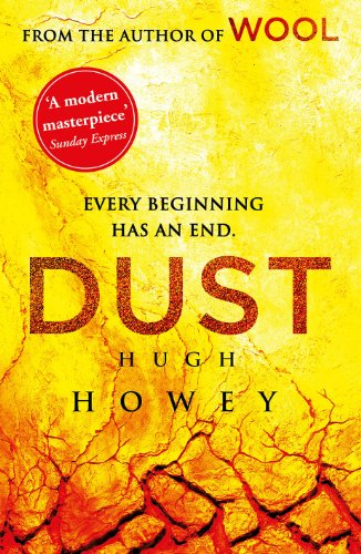Dust: (Wool Trilogy 3) by Hugh Howey