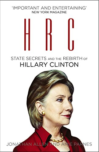 HRC: State Secrets and the Rebirth of Hillary Clinton by Amie Parnes