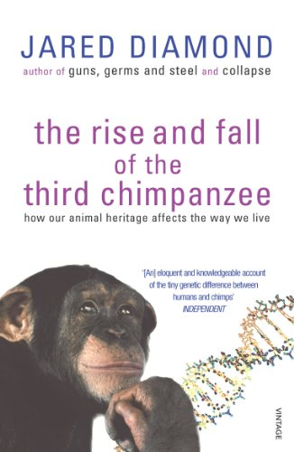 The Rise and Fall of the Third Chimpanzee: Evolution and Human Life by Jared M. Diamond