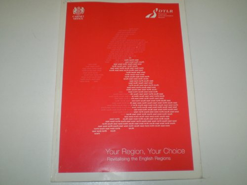 Your Region, Your Choice: Revitalising the English Regions by Department for Transport, Local Government and the Regions