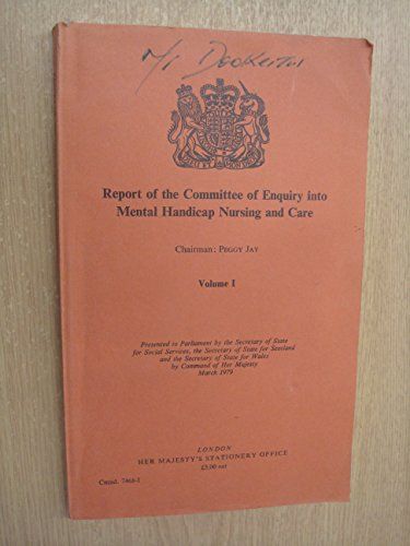 Mental Handicap Nursing and Care: Committee of Enquiry Report. Chmn.P.Jay: v. 1 by Great Britain