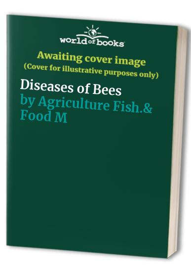Diseases of Bees by Agriculture,Fish.& Food,Min.of