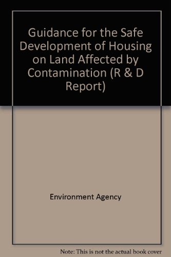 Guidance for the Safe Development of Housing on Land Affected by Contamination by Environment Agency
