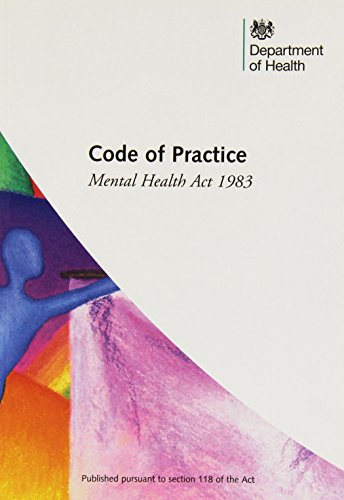 Mental Health Act 1983: Code of Practice by Great Britain: Department of Health