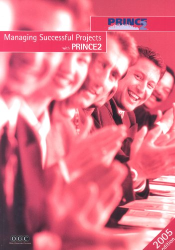 Managing Successful Projects with PRINCE2 by Great Britain: Office of Government Commerce