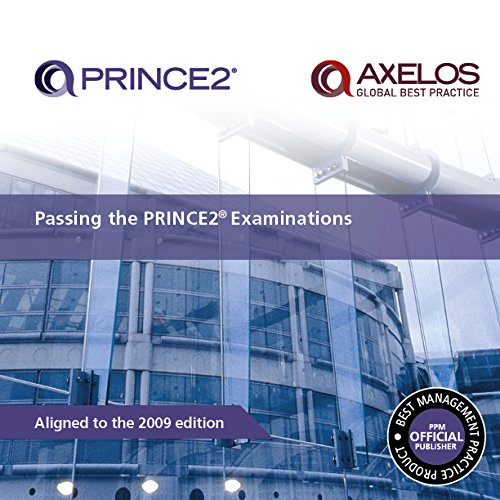 Passing the PRINCE2 Examinations: 2009 by Office of Government Commerce
