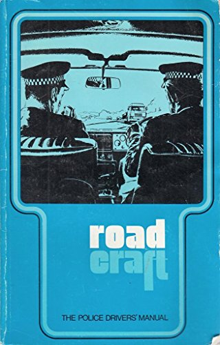 Roadcraft: The Police Driver's Manual by Great Britain: Home Office