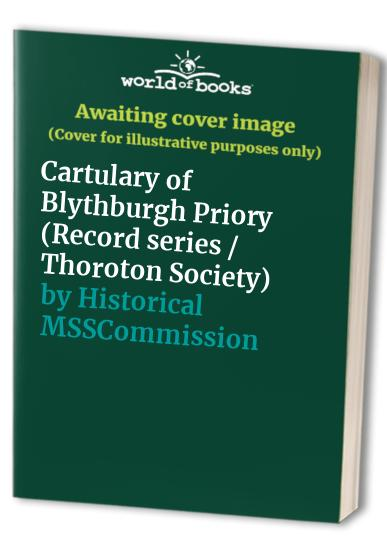 Cartulary of Blythburgh Priory by Historical MSSCommission